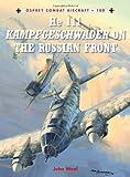 He 111 Kampfgeschwader on the Russian Front, John Weal, 1780963076