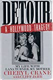 img - for Detour - A Hollywood Tragedy: My Life with Lana Turner, My Mother book / textbook / text book