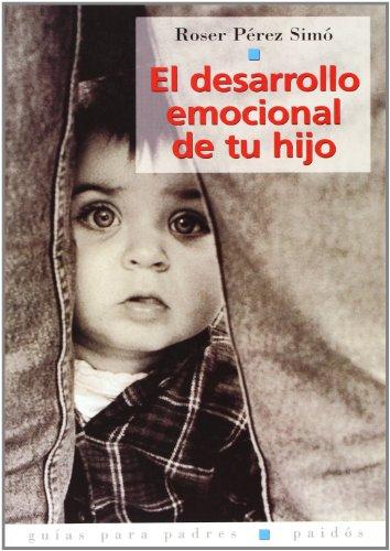 El desarollo emocional de tu hijo/ The Emotional Development of Your Child (Spanish Edition) by Brand: Paidos Iberica Ediciones S a