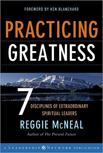 Practicing greatness 7 disciplines of extraordinary spiritual practicing greatness 7 disciplines of extraordinary spiritual leaders jossey bass leadership network series kindle edition by reggie mcneal fandeluxe Gallery
