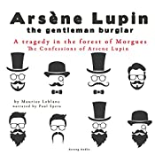 A Tragedy in the Forest of Morgues (The Confessions Of Arsène Lupin 7) | Maurice Leblanc
