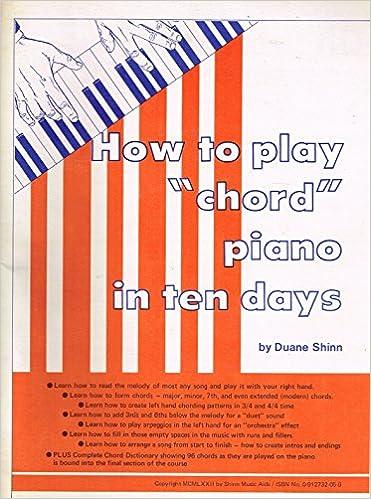 How To Play Chord Piano In Ten Days Duane Shinn Amazon Books