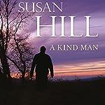 A Kind Man | Susan Hill