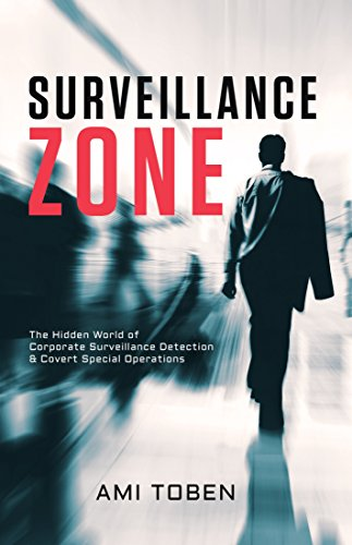Surveillance Zone: The Hidden World of Corporate Surveillance Detection & Covert Special Operations by [Toben, Ami]