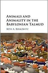 Animals and Animality in the Babylonian Talmud Kindle Edition