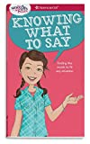 img - for A Smart Girl's Guide: Knowing What to Say: Finding the Words to Fit Any Situation book / textbook / text book