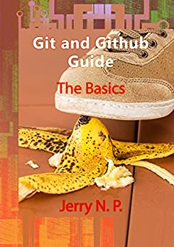 #freebooks – Git and Github Guide: The Basics by Jerry N. P.
