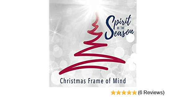 Christmas Frame of Mind by Spirit of the Season on Amazon Music ...