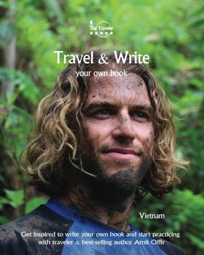 Travel & Write Your Own Book - Vietnam: Get inspired to write your own book and start practicing (Volume 1)