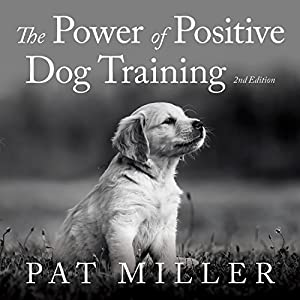 The Power of Positive Dog Training Hörbuch