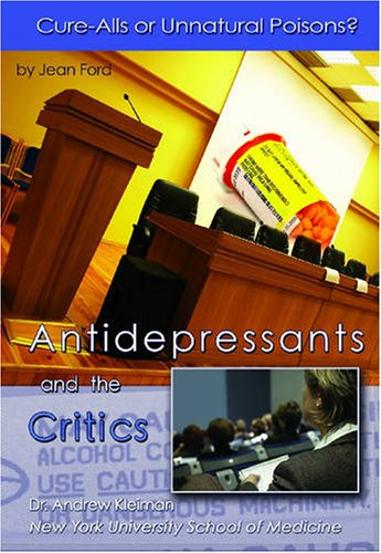Antidepressants and the Critics: Cure-Alls or Unnatural Poisons?