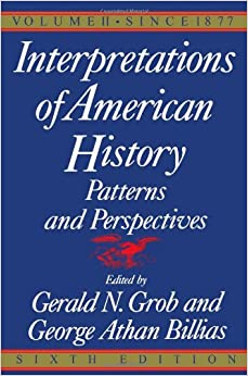 Interpretations of American History, Sixth Edition, Vol. 2: SINCE 1877 (Interpretations of American History: Patterns and Perspectives): Since 1877 Vol 2