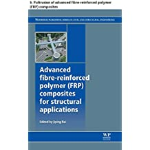 Advanced fibre-reinforced polymer (FRP) composites for structural applications: 9. Pultrusion of advanced fibre-reinforced polymer (FRP) composites (Woodhead ... Series in Civil and Structural Engineering)