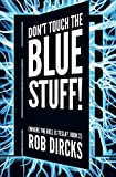 Don't Touch the Blue Stuff! (Where the Hell is Tesla? Book 2) (Volume 2)