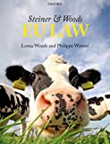 Steiner and Woods EU Law, Woods, Lorna and Watson, Philippa, 0199685673