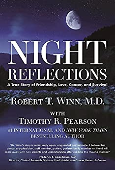 Night Reflections: A True Story of Friendship, Love, Cancer, and Survival by [Winn, Robert  Thomas]
