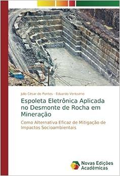 Espoleta Eletrônica Aplicada No Desmonte De Rocha Em Mineração: Como Alternativa Eficaz De Mitigação De Impactos Socioambientais Descargar Epub Ahora
