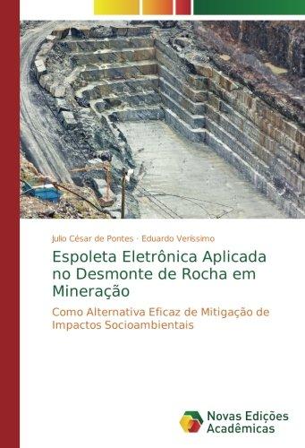 Espoleta Eletrônica Aplicada no Desmonte de Rocha em Mineração: Como Alternativa Eficaz de Mitigação de Impactos Socioambientais