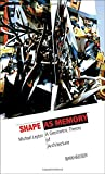 img - for Shape as Memory (The Information Technology Revolution in Architecture) book / textbook / text book