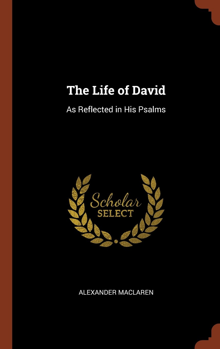 Read Online The Life of David: As Reflected in His Psalms pdf