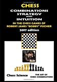 Chess Combinations, Strategy and Intuition in the Chess Games of Robert James