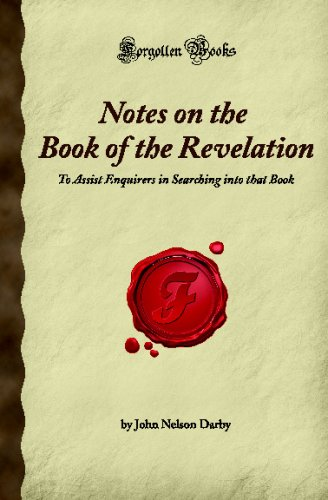 Notes on the Book of the Revelation: To Assist Enquirers in Searching into that Book (Forgotten Books)