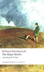 William Wordsworth - The Major Works: including The Prelude (Oxford World's Classics)