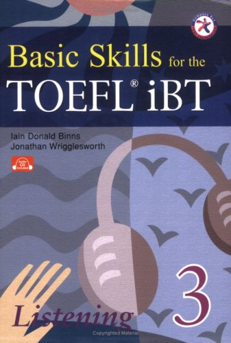 Basic Skills for the TOEFL iBT 3, Listening Book (w/Audio CDs, Transcript & Answer Key)
