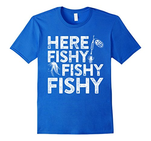 Mens Here Fishy Fishy Fishy T-Shirt Funny Fisherman Shirt Large Royal Blue