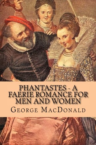 Phantastes - A Faerie Romance for Men and Women