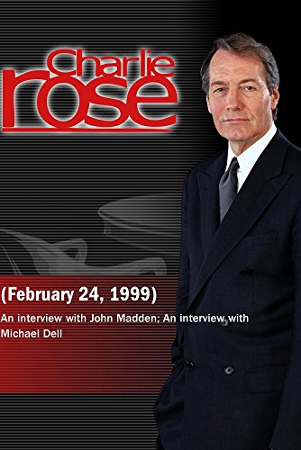 Charlie Rose with John Madden, Michael Dell, Gwyneth Paltrow, Joseph Fiennes, and Tom Stoppard (February 24, 1999)