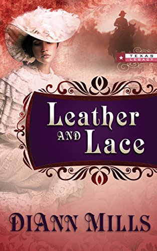 Leather and Lace (Texas Legacy Book 1)