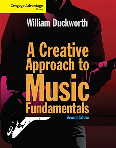 Cengage Advantage: A Creative Approach to Music Fundamentals (with Keyboard for Piano and Guitar) (Cengage Advantage Books)