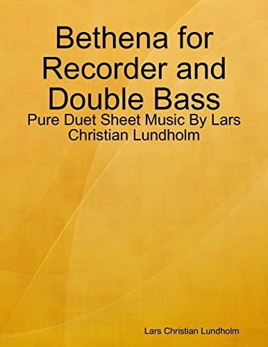 Bethena for Recorder and Double Bass - Pure Duet Sheet Music By Lars Christian Lundholm ()