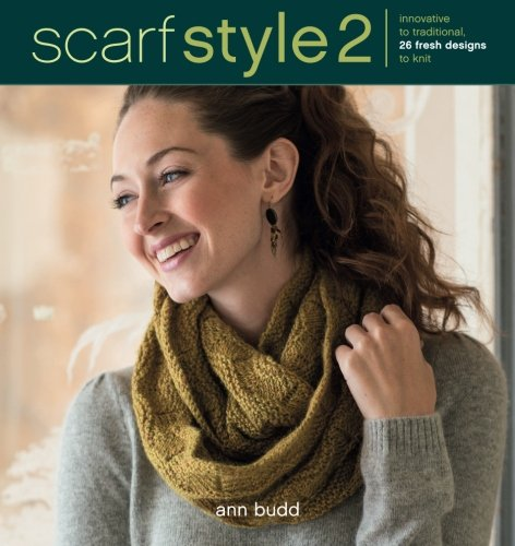 Scarf Style 2: Innovative to Traditional, 26 Fresh Designs to - Scarves Free Patterns