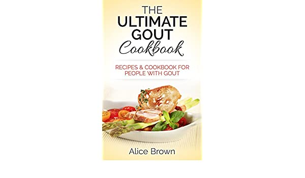 Gout cookbook the ultimate gout cookbook recipes cookbook for gout cookbook the ultimate gout cookbook recipes cookbook for people with gout recipes cookbook for people with gout gout gout diet gout relief forumfinder Image collections