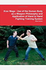 Krav Maga - Use of the Human Body as a Weapon Philosophy and Application of Hand to Hand Fighting Training System Paperback