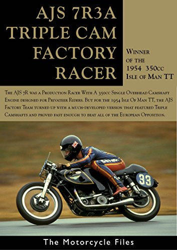 AJS 7R3A 'TRIPLE KNOCKER' ISLE OF MAN TT WINNER: This bike beat all of the European opposition to win the 1954 Isle of Man TT (THE MOTORCYCLE FILES Book 22)