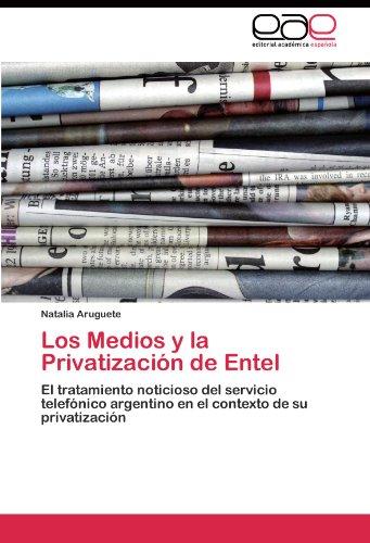 los-medios-y-la-privatizacion-de-entel-el-tratamiento-noticioso-del-servicio-telefonico-argentino-en