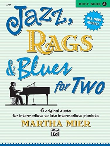 Jazz, Rags & Blues for Two, Bk 3: 6 Original Duets for Late Intermediate to Late Intermediate - Duets Jazz Book