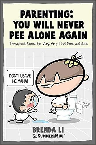 1a061865b Parenting - You Will Never Pee Alone Again  Brenda Li  9781775217305   Amazon.com  Books