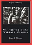 Modern Chinese Warfare, 1795-1989 (Warfare and History)
