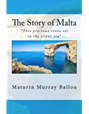 """The Story of Malta: """"This precious stone set in the silver sea"""""""