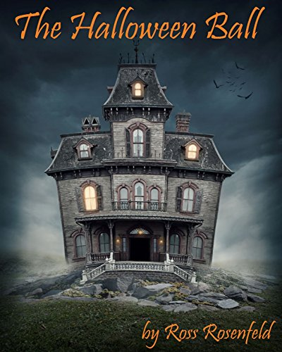 The Halloween Ball: A Fun Halloween Story for Kids and Adults -