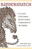 img - for Bandersnatch: C.S. Lewis, J.R.R. Tolkien, and the Creative Collaboration of the Inklings book / textbook / text book