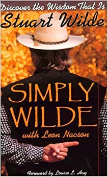 Book Simply Wilde: The Spirit of the Indigenous People by Stuart Wilde (1999-09-27)