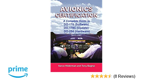 Avionics certification complete guide to do 178 do 178c do 254 avionics certification complete guide to do 178 do 178c do 254 vance hilderman and tony baghai 9781885544339 amazon books fandeluxe Images