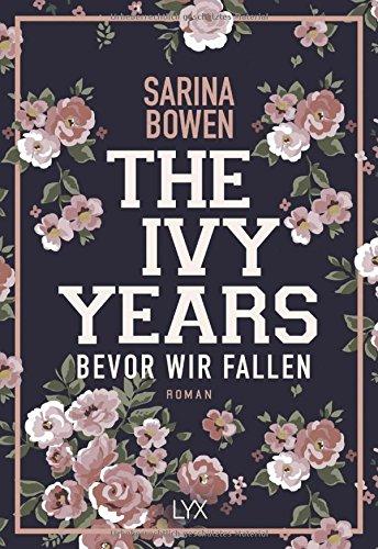 The Ivy Years - Bevor wir fallen (Ivy-Years-Reihe, Band 1) Broschiert – 29. März 2018 Sarina Bowen Ralf Schmitz LYX 3736307861
