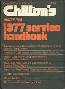 Chilton 39 S Motor Age 1977 Service Handbook Chilton Book