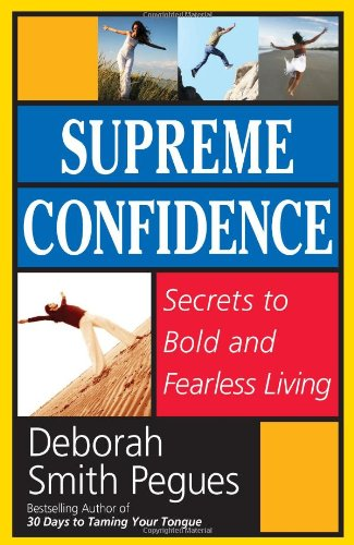 Supreme Confidence: Secrets to Bold and Fearless Living